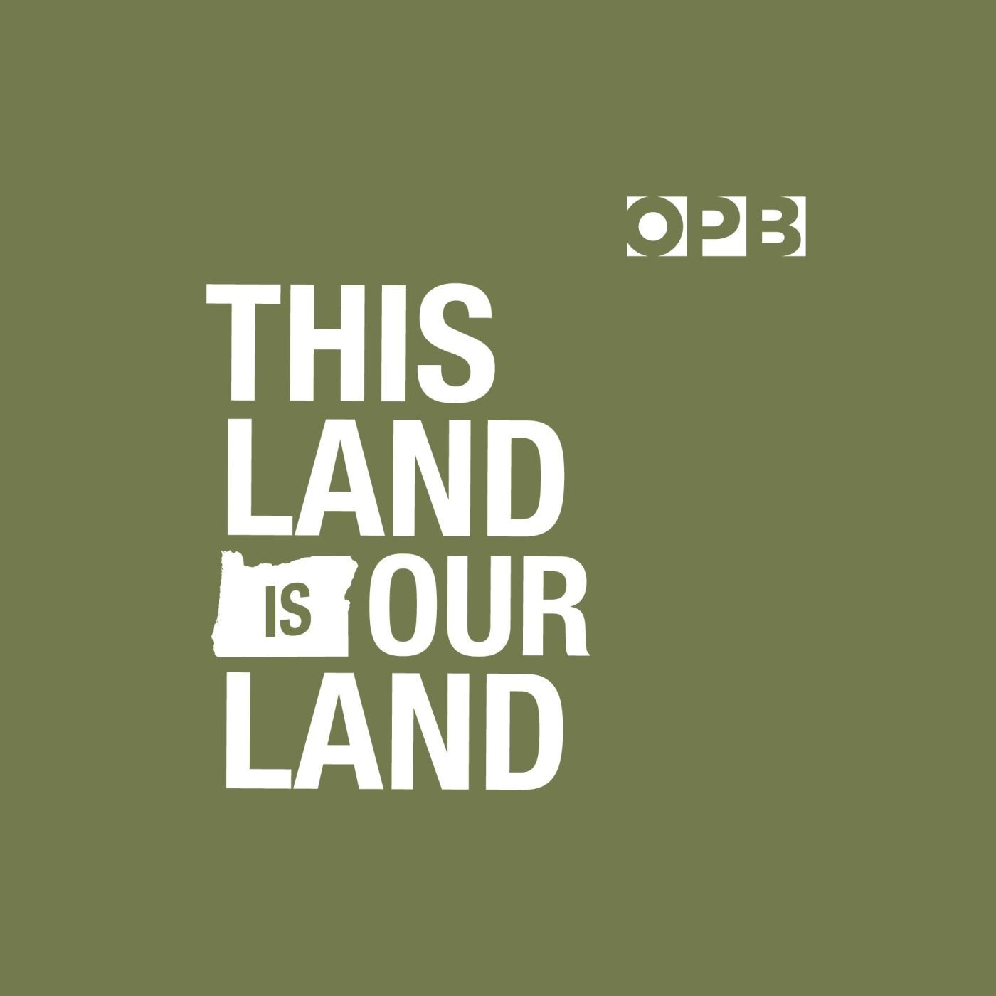 opb's this land is our land : npr
