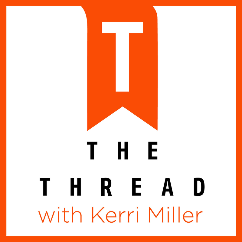 The Thread with Kerri Miller