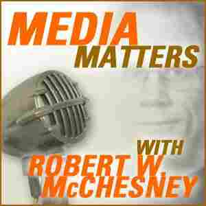 WILL: Media Matters with Bob McChesney