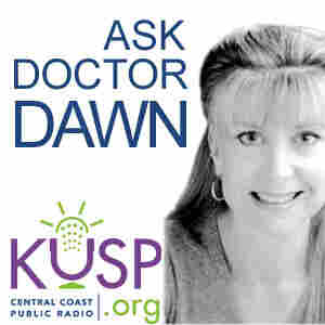 KUSP's Ask Doctor Dawn