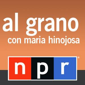 NPR: Al Grano con Maria Hinojosa Podcast