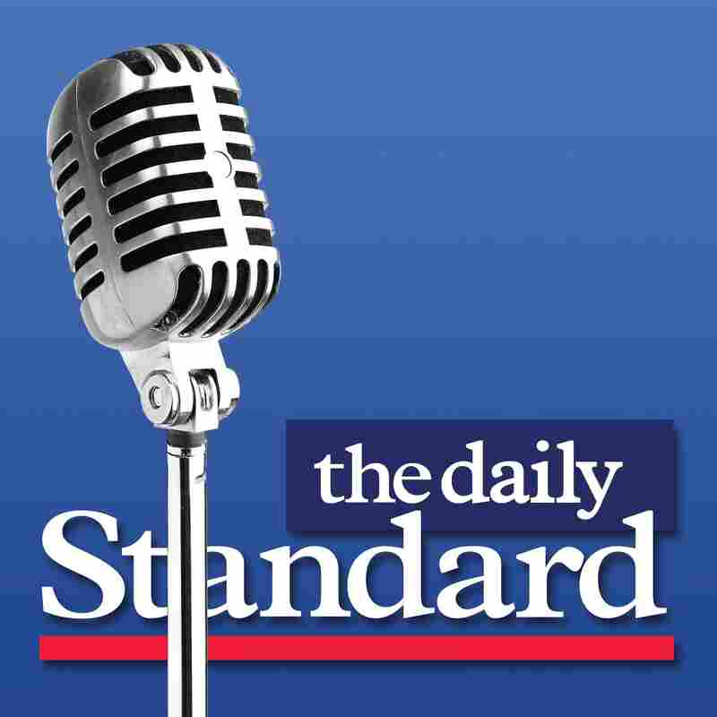 The Daily Standard Podcast - Your conservative source for analysis of the news shaping US...