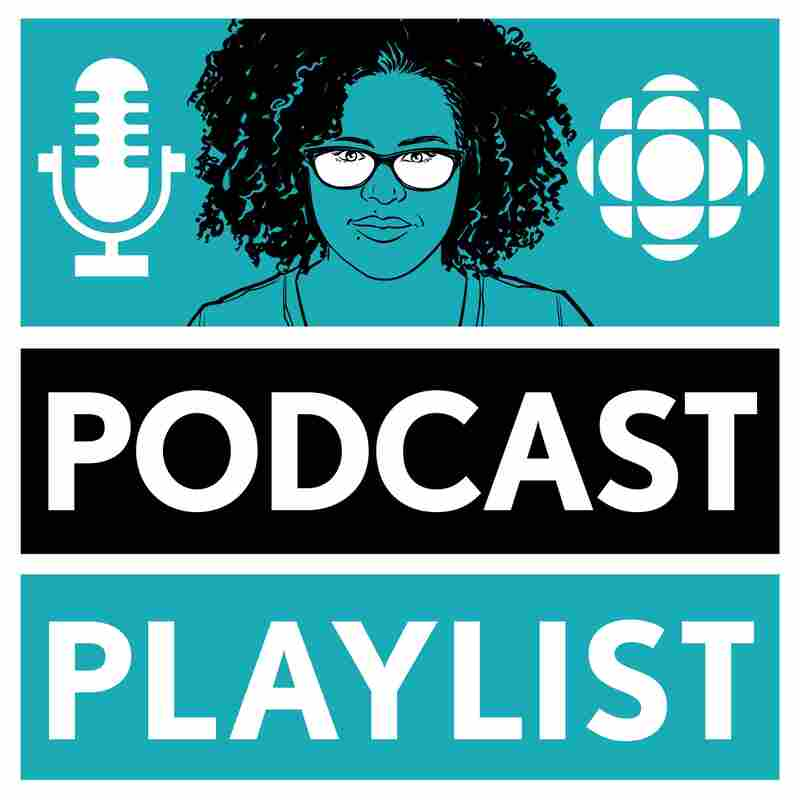 Podcast Playlist from CBC Radio