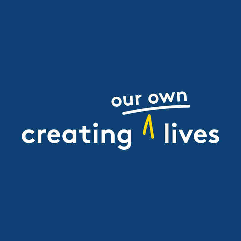 Creating Our Own Lives