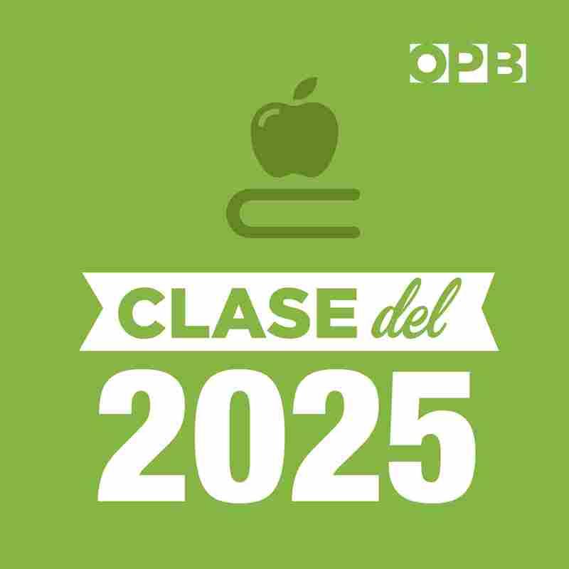 OPB's Clase del 2025