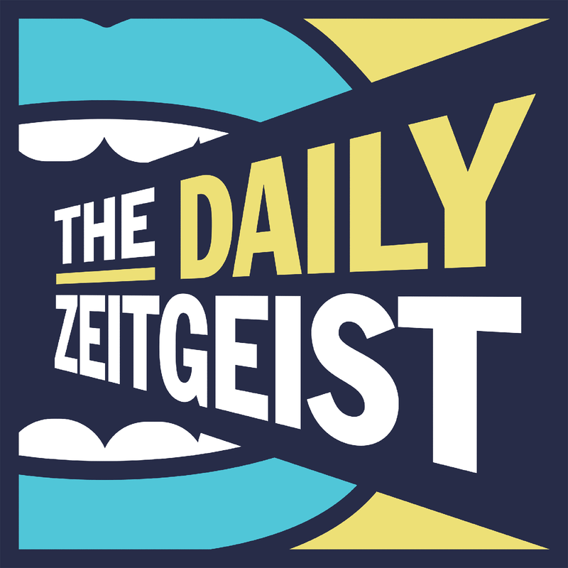 The Daily Zeitgeist