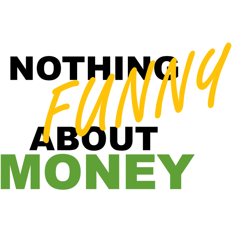 Nothing Funny About Money