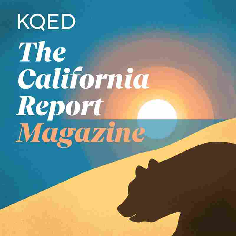 The California Report Magazine