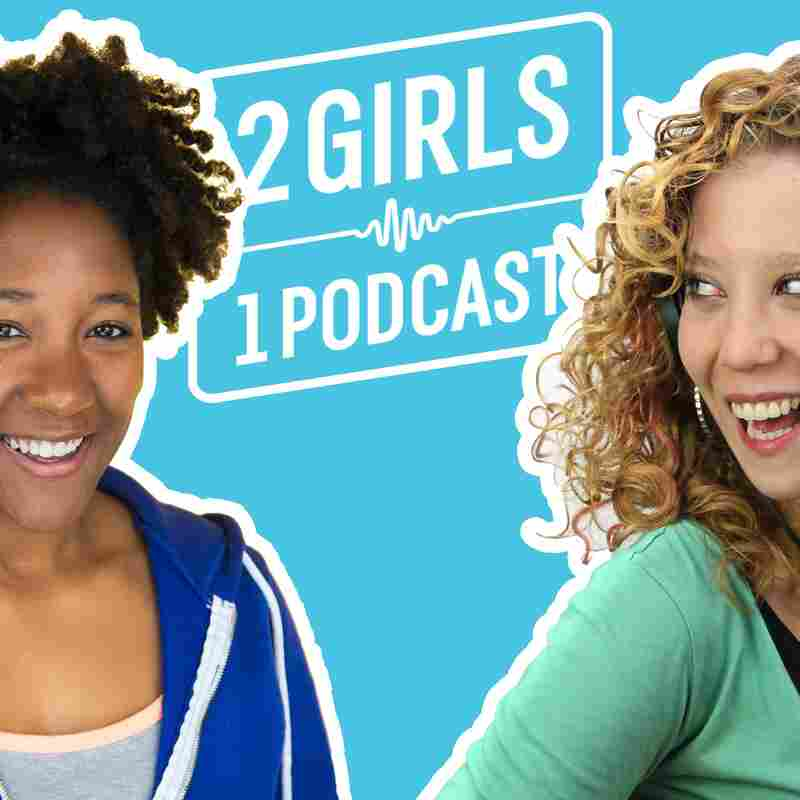 2 Girls 1 Podcast