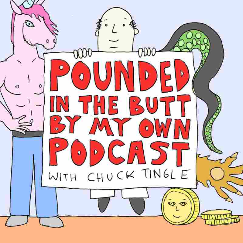 Pounded in the Butt by My Own Podcast