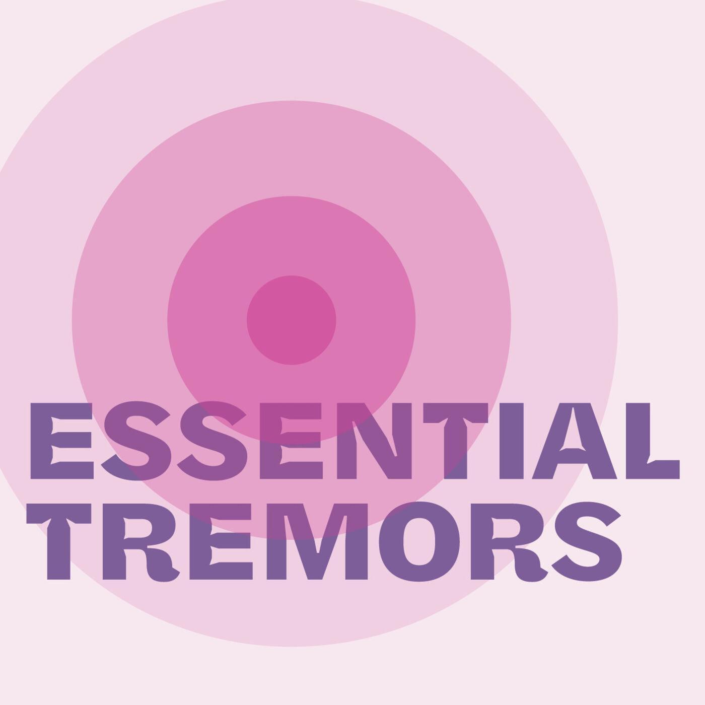 Essential Tremors