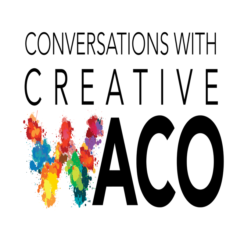 Conversations With Creative Waco