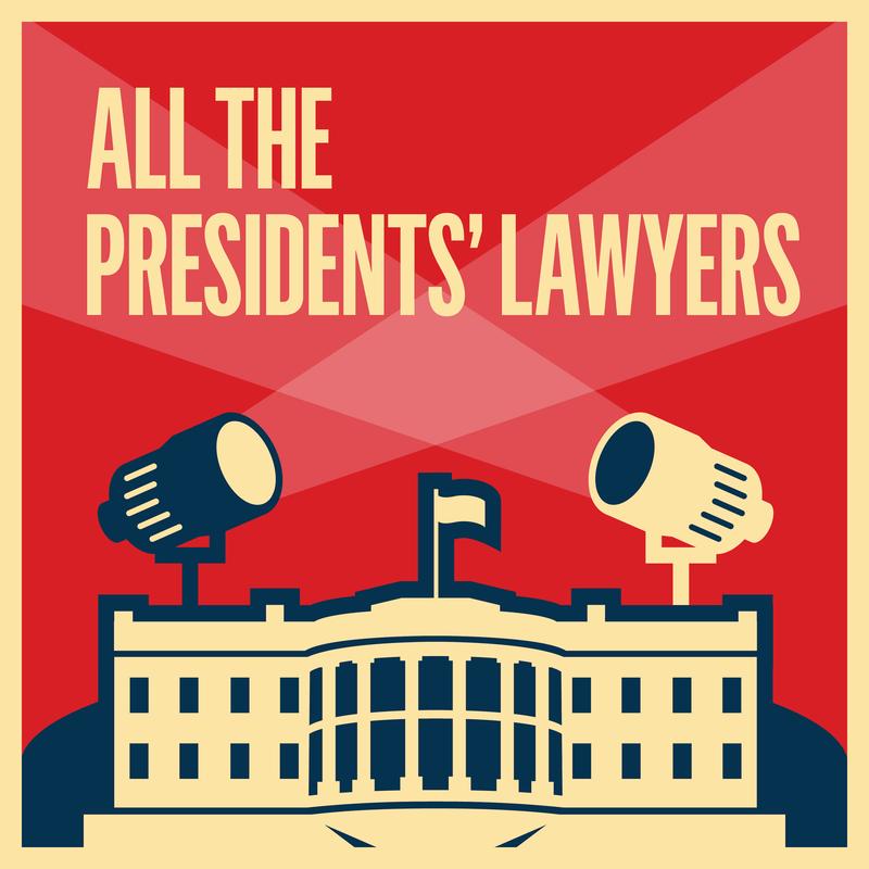 KCRW's LRC Presents: All the Presidents Lawyers