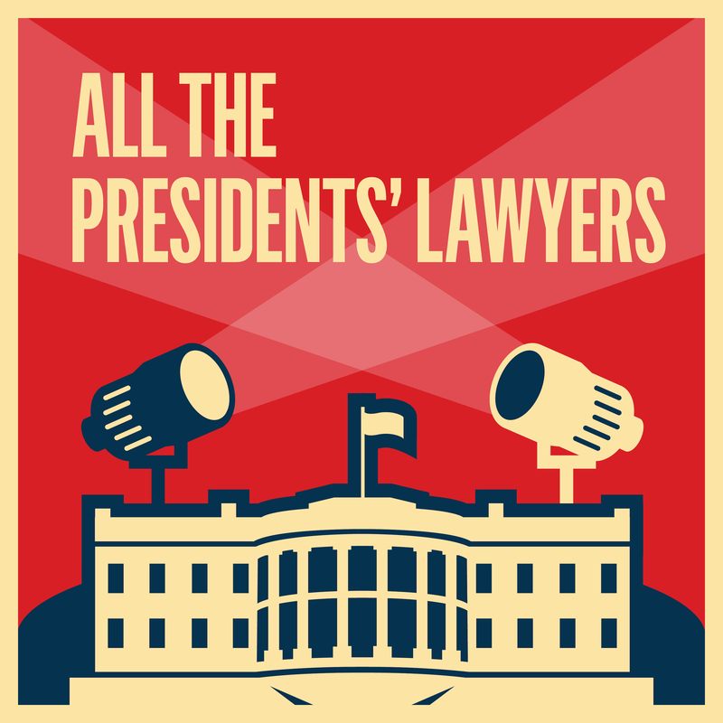 KCRW's LRC Presents: All the Presidents Lawyers