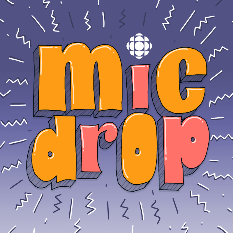 Mic Drop from CBC Podcasts