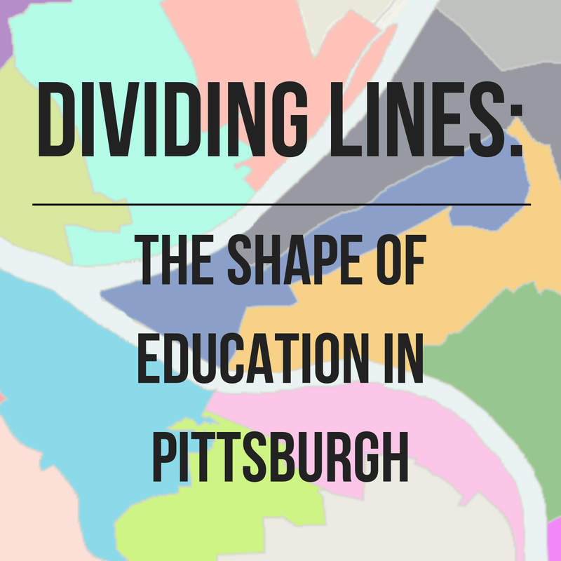 Dividing Lines: The Shape of Education in Pittsburgh