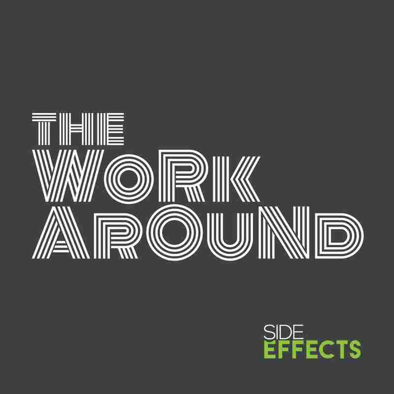The Workaround, by Side Effects Public Media