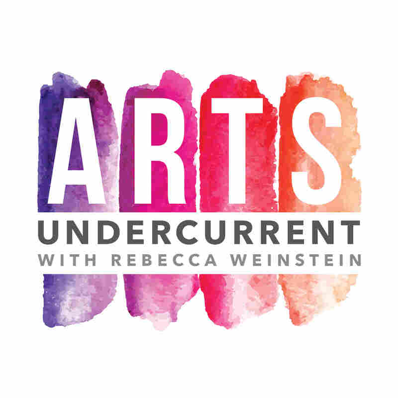 Arts Undercurrent with Rebecca Evans