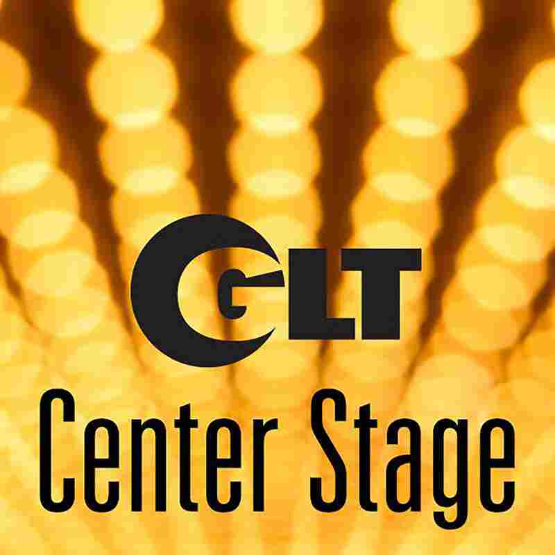 GLT's Center Stage