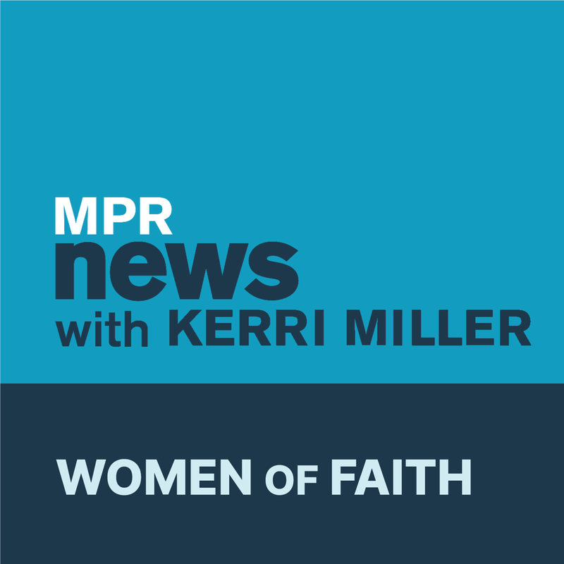 MPR News with Kerri Miller: Women of Faith