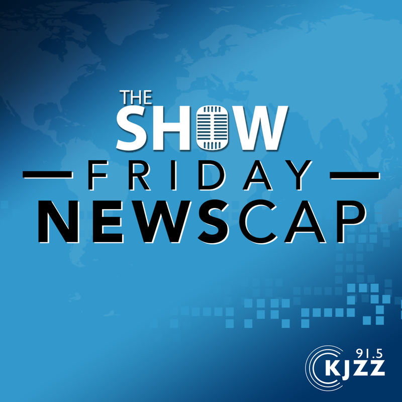 KJZZ's The Show: Friday Newscap