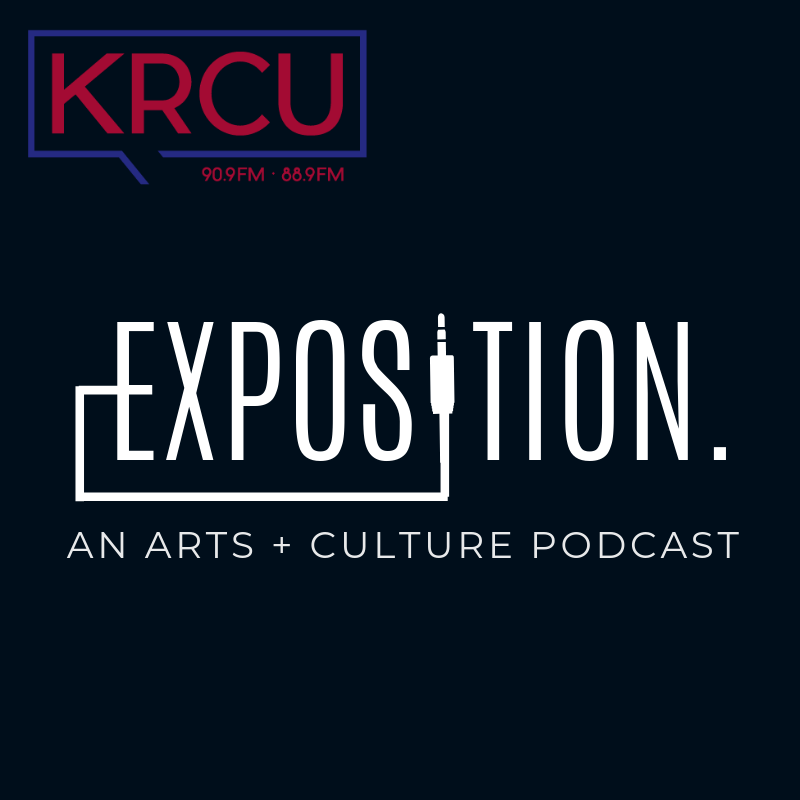 KRCU's Exposition: An Arts + Culture Podcast