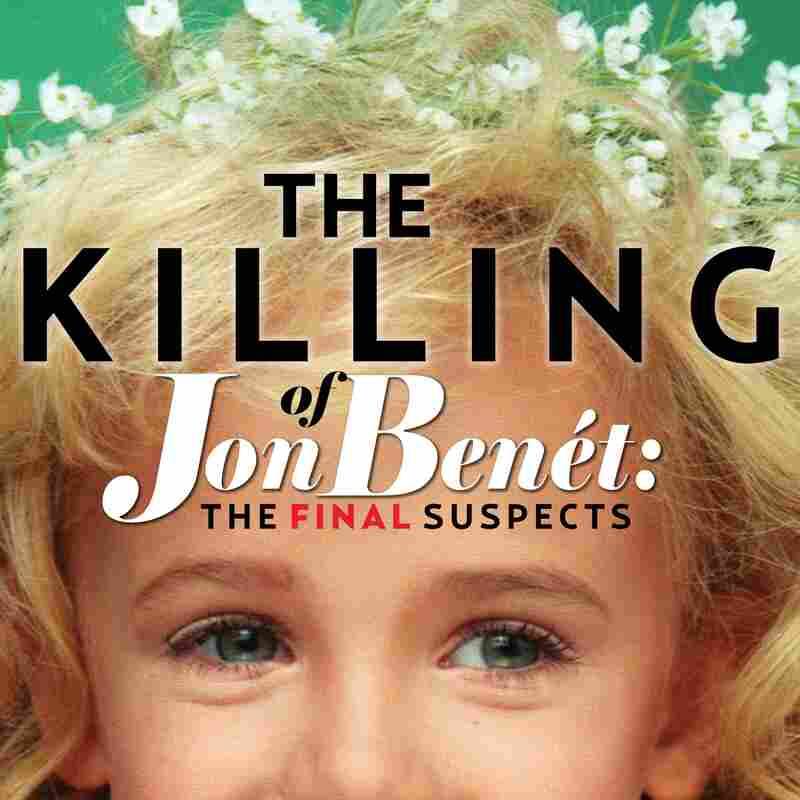 The Killing of JonBenét: The Final Suspects