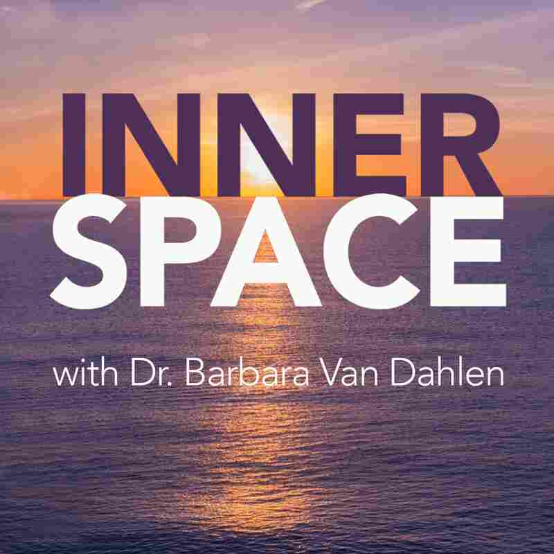 Inner Space with Dr. Barbara Van Dahlen