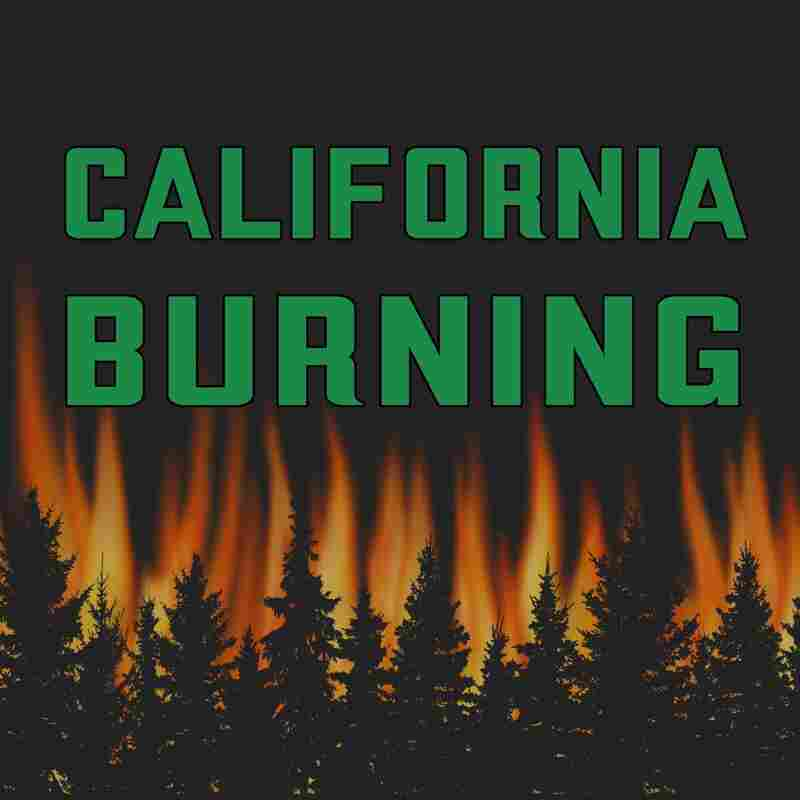 California Burning: Solutions To California's Wildfire Problem