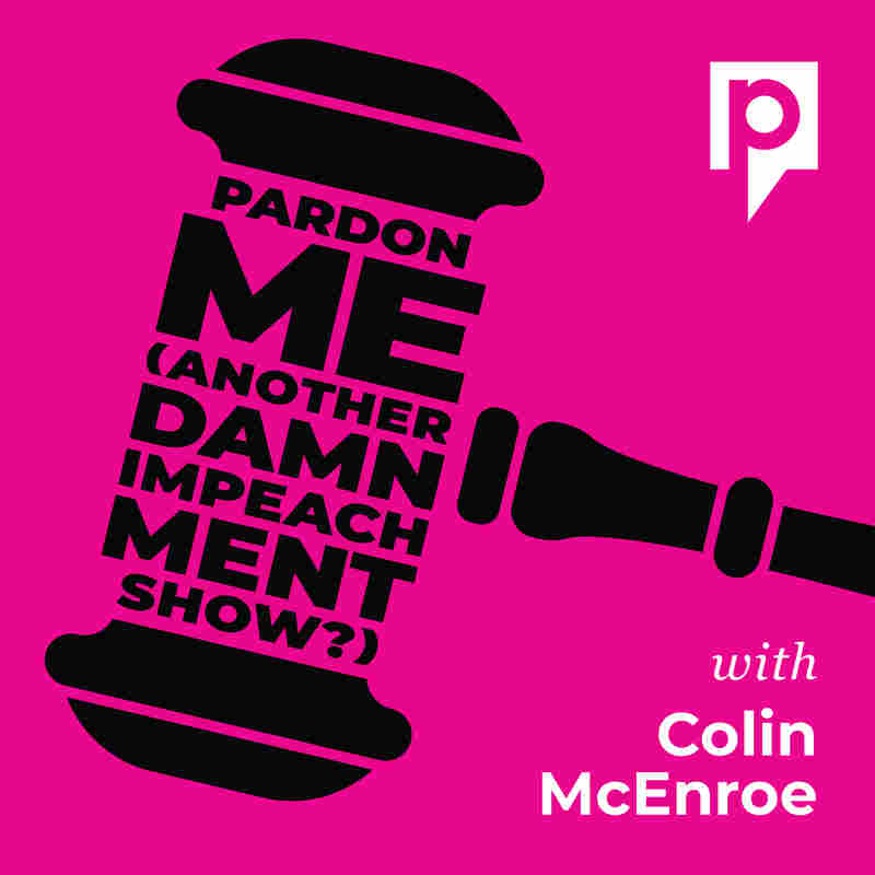 Pardon Me – Another Damn Impeachment Show
