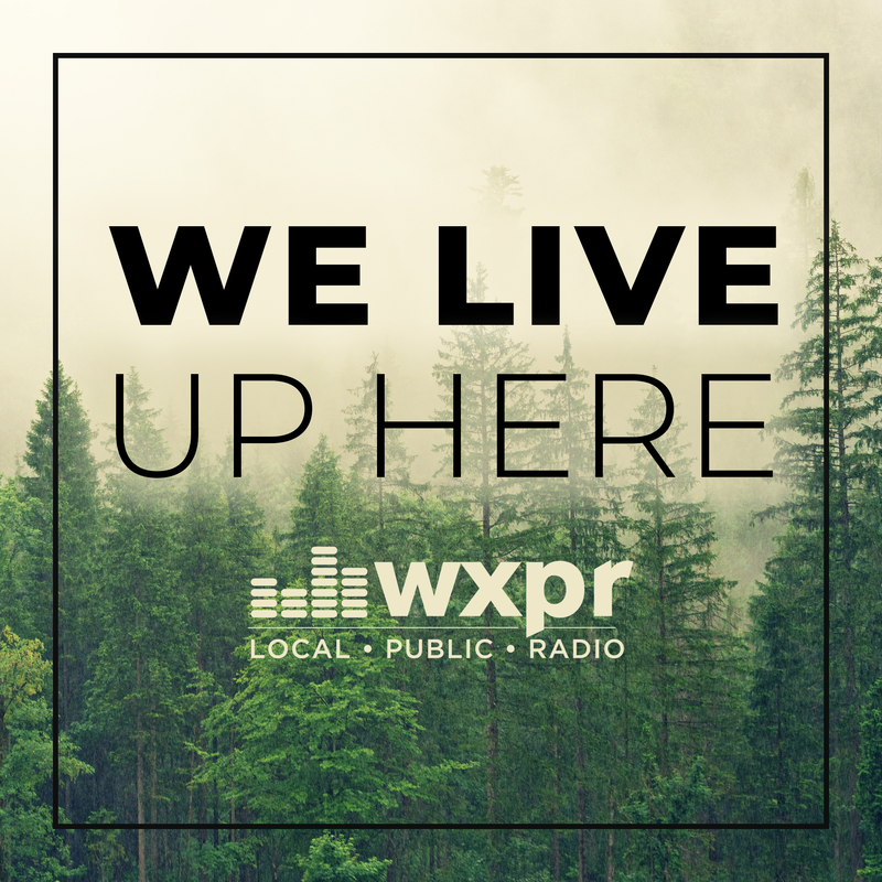 WXPR We Live Up Here