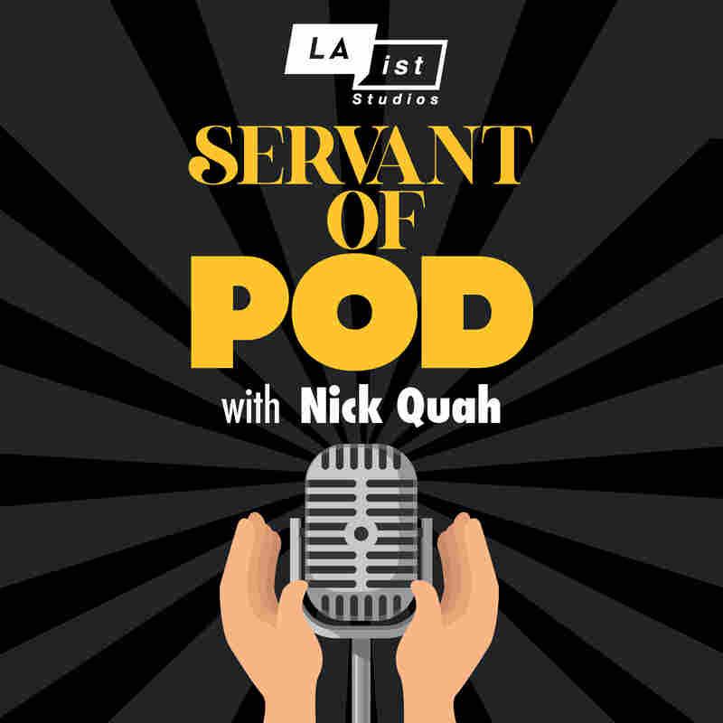 Servant of Pod with Nick Quah