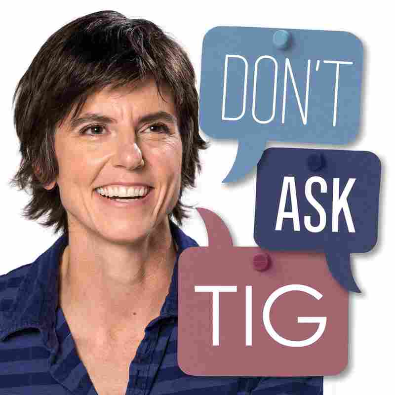 Don't Ask Tig