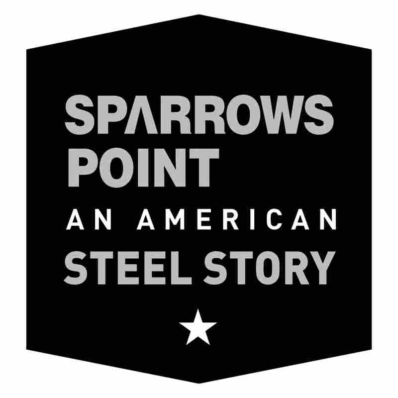 Sparrows Point: An American Steel Story