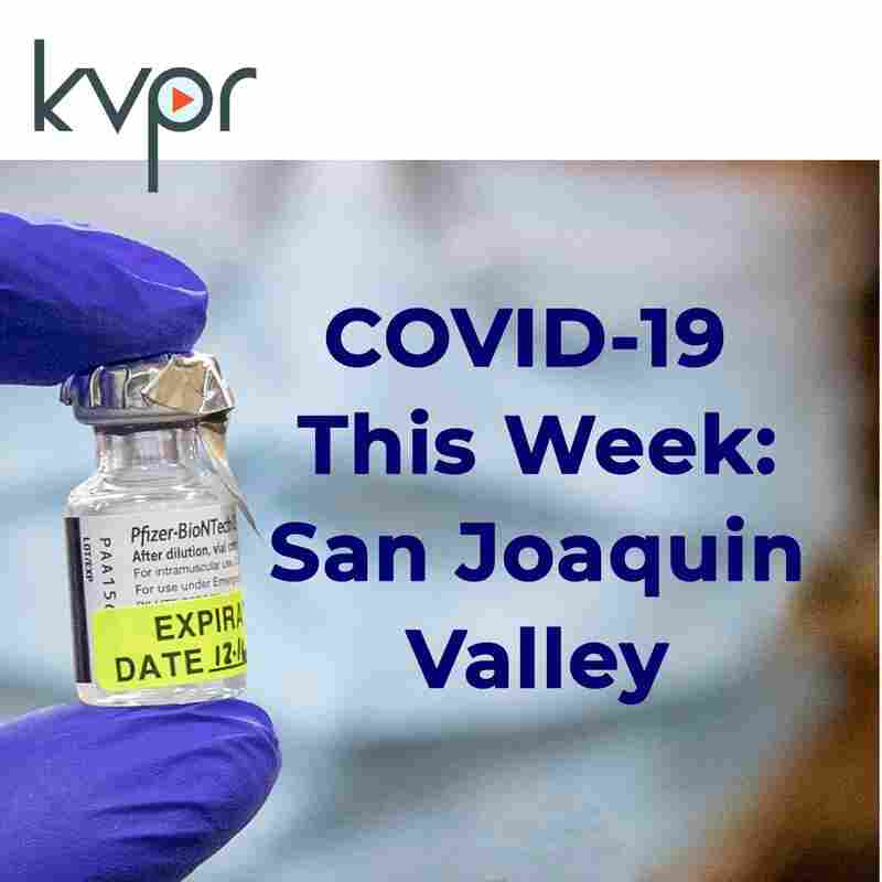 COVID-19 This Week: San Joaquin Valley