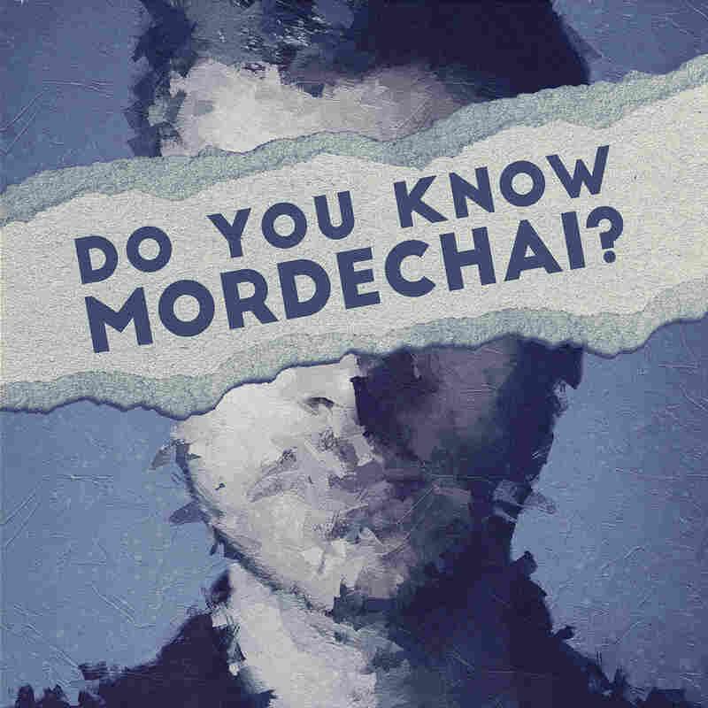 Do You Know Mordechai?