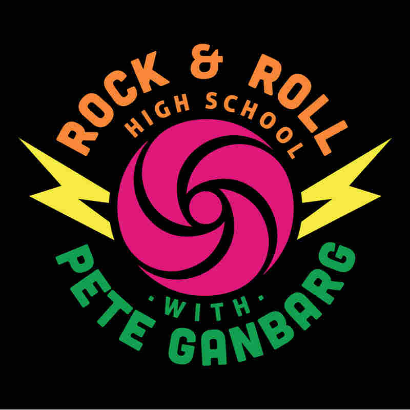Rock & Roll High School With Pete Ganbarg