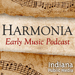 WFIU: Harmonia Early Music Podcast