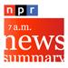 NPR 7AM News
