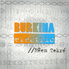 Burkina Electric, Reem Tekre