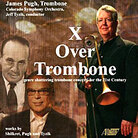Cover for X Over Trombone