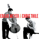 Cover for Edgar Meyer and Chris Thile