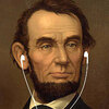 Abraham Lincoln's iPod would have needed a lot of memory to accommodate his eclectic tastes.