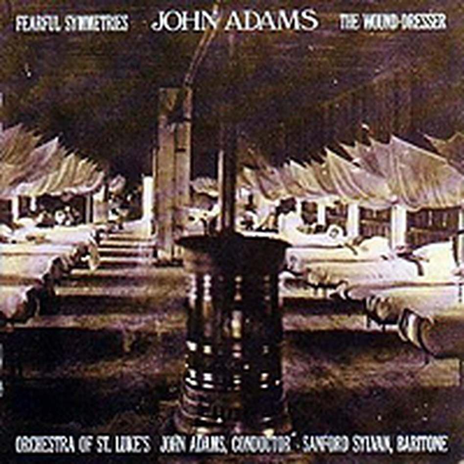 Cover for John Adams: Fearful Symmetries; Wound Dresser