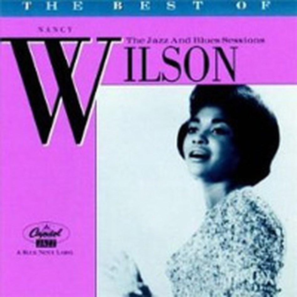 The Best of Nancy Wilson -- The Jazz and Blues Sessions