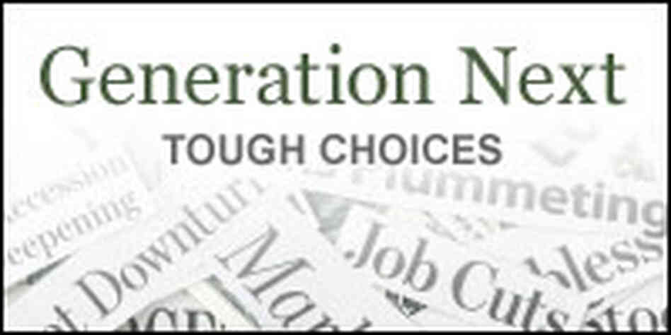 Generation Next: Tough Choices