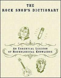 'The Rock Snob's Dictionary'