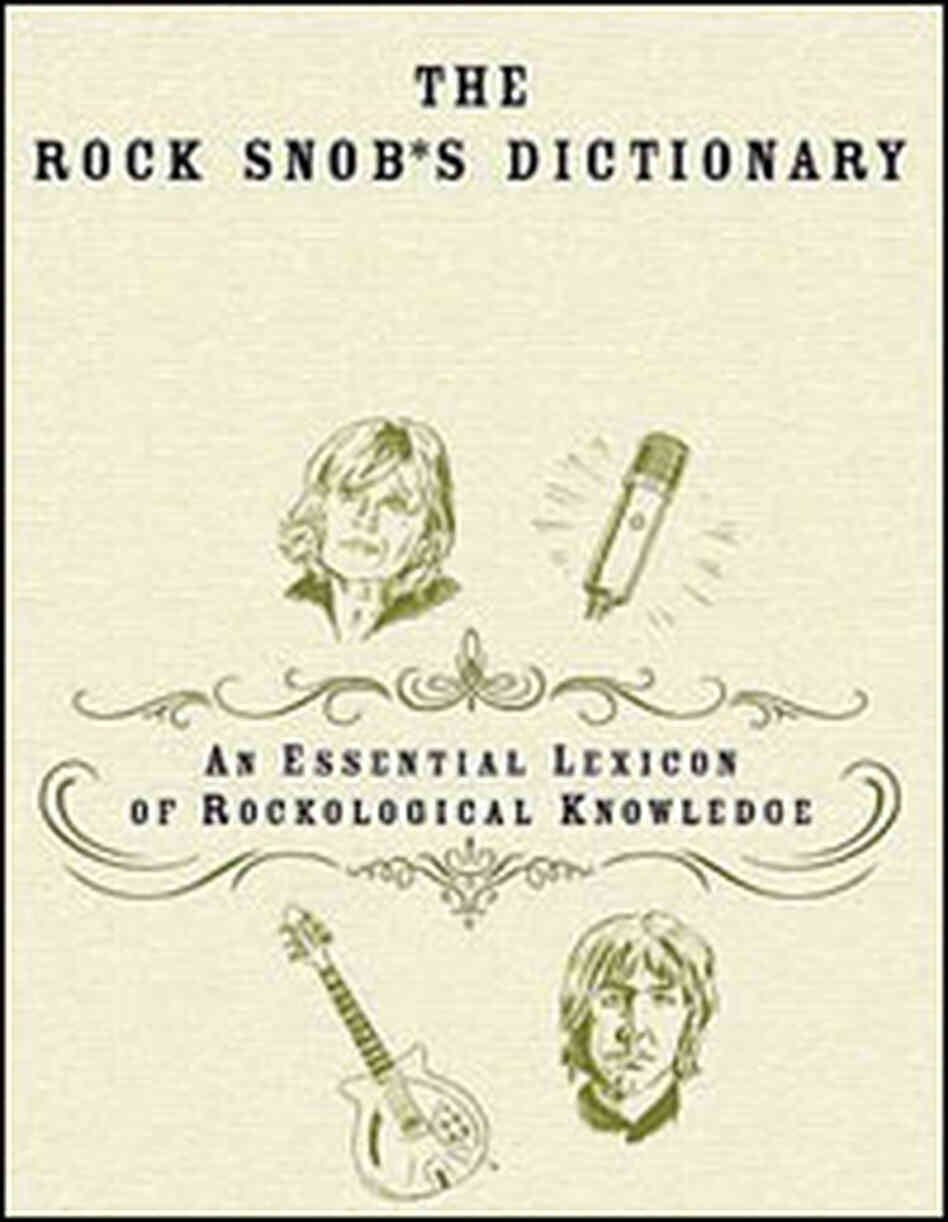 'The Rock Snob's Dictionary'