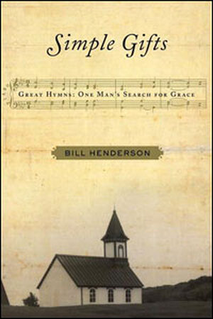 'Simple Gifts: Great Hymns: One Man's Search for Grace'
