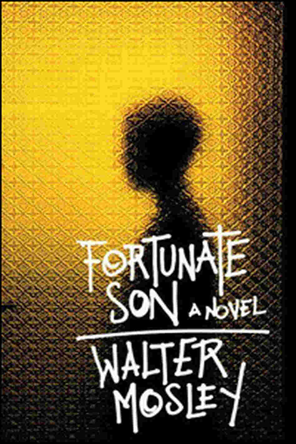 'Fortunate Son: A Novel' by Walter Mosley